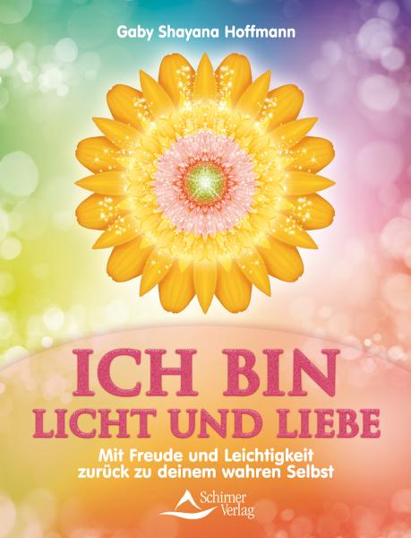 ICH BIN Licht und Liebe - Buch